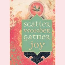 Scatter wonder, gather joy