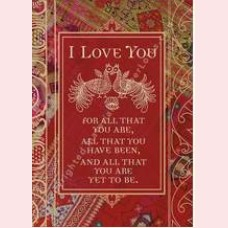 I love you for all that you are.....