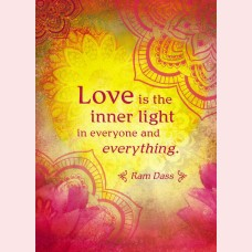 Love is the inner light in everyone and everything