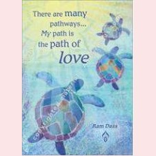 There are many pathways... My path is the path of love
