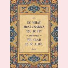 Do what most enables you to fly and makes you glad to be alive