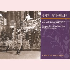 On stage - a photographic reminiscence of New York Theater, 1895 - 1915