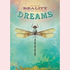 Never let reality get in the way of your dreams