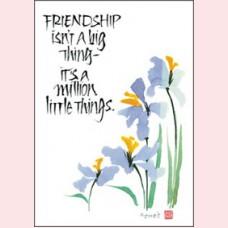 Friendship isn't a big thing....